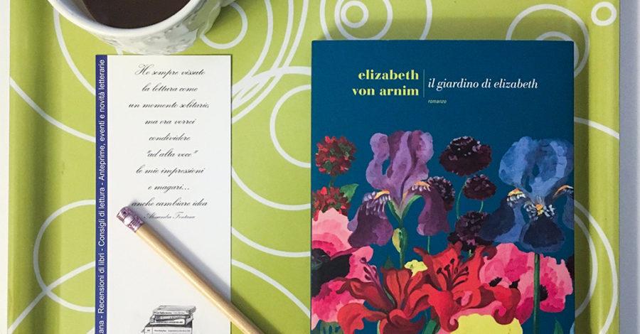 RECENSIONE: Il Giardino di Elizabeth (Elizabeth Von Arnim)