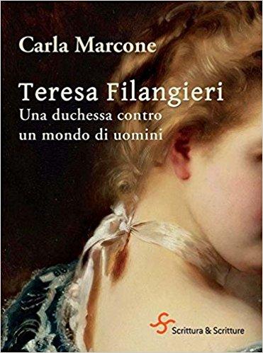 Teresa Filangieri. Una duchessa contro un mondo di uomini