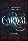 RECENSIONE: Caraval (Stephanie Garber)