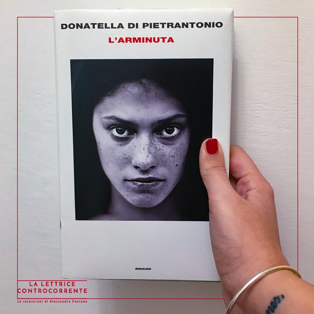 RECENSIONE: L'Arminuta (Donatella Di Pietrantonio)