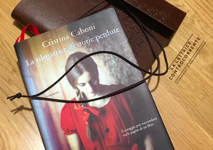 La rilegatrice di storie perdute - Cristina Caboni