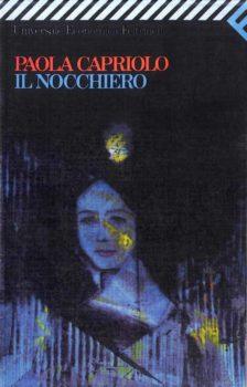 """Paola Capriolo - """"Il nocchiero"""" - Feltrinelli"""