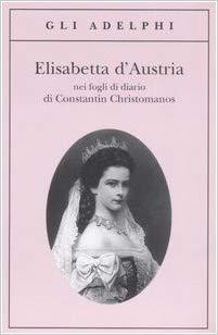 Elisabetta d'Austria nei fogli di diario di Constantin Christomanos