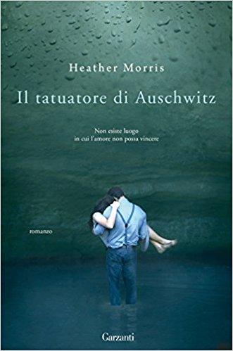 RECENSIONE: Il tatuatore di Auschwitz (Heather Morris)
