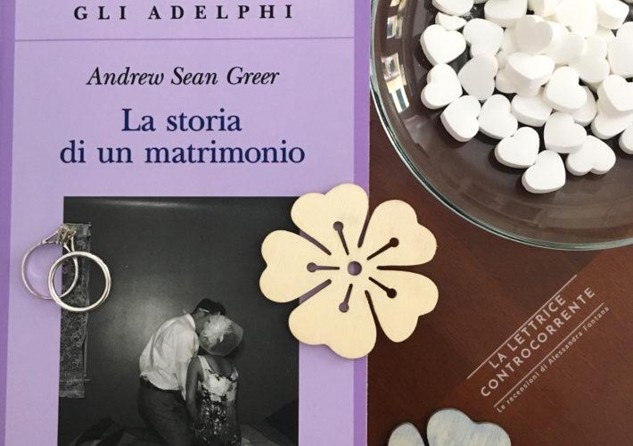 La storia di un matrimonio - Andrew Sean Greer