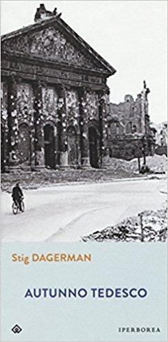 Alla scoperta di… Autunno tedesco (Stig Dagerman)
