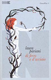RECENSIONE: Di ferro e d'acciaio (Laura Pariani)