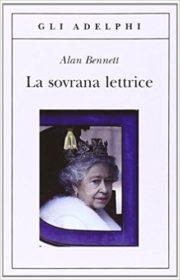 RECENSIONE: La sovrana lettrice (Alan Bennett)