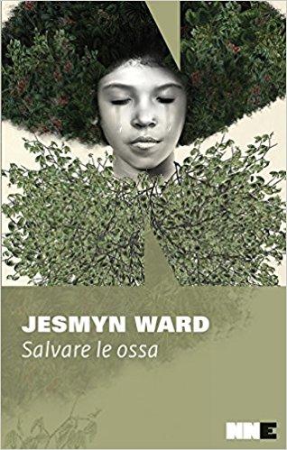 RECENSIONE: Salvare le ossa (Jesmyn Ward)