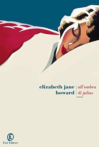 RECENSIONE: All'ombra di Julius (Elizabeth Jane Howard)
