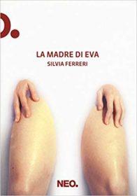 RECENSIONE: La madre di Eva (Silvia Ferreri)