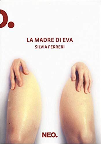 Alla scoperta di… La madre di Eva (Silvia Ferreri)