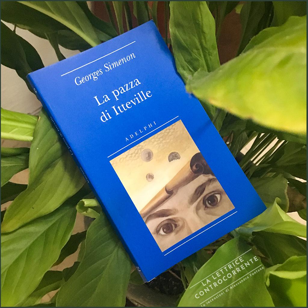 RECENSIONE: La pazza di Itteville (Georges Simenon)