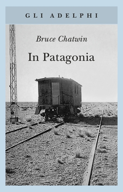 RECENSIONE: In Patagonia (Bruce Chatwin)