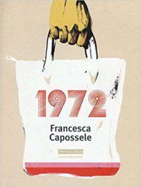 RECENSIONE: 1972 (di Francesca Capossele)
