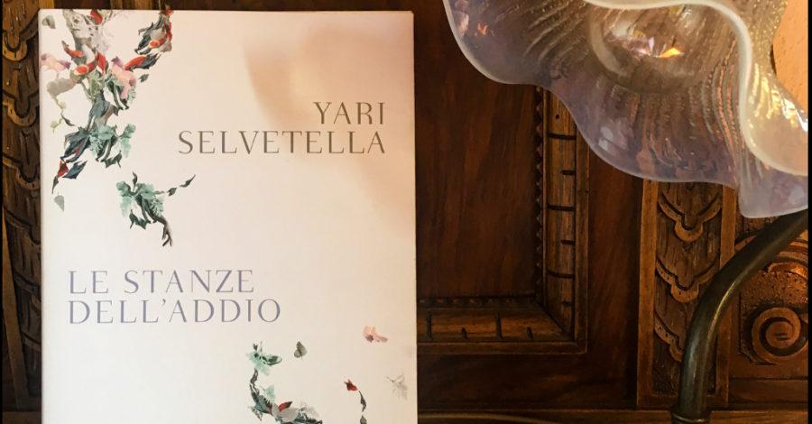 Le stanze dell'addio - Yari Selvetella - Bompiani