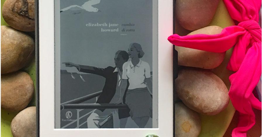 Cambio di rotta - Elizabeth Jane Howard - Fazi editore