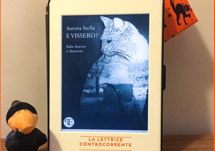 E vissero - Aurora Stella - Panesi Edizioni