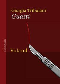 RECENSIONE: Guasti (Giorgia Tribuiani)