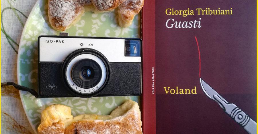 Guasti - Giorgia Tribuiani - Voland