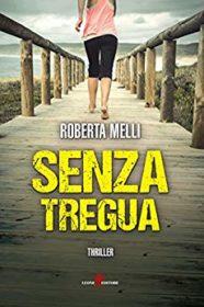 RECENSIONE: Senza Tregua (Roberta Melli)