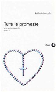 RECENSIONE: Tutte le promesse (Raffaele Mozzillo)