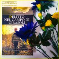 Delitto nel campo di girasoli - Marzia Elisabetta Polacco - Newton Compton Editori