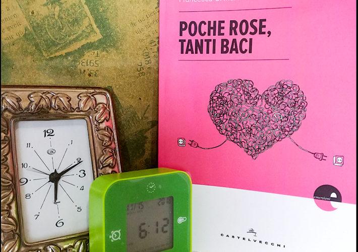 Poche rose Tanti baci - Francesca G. Marone - Castelvecchi
