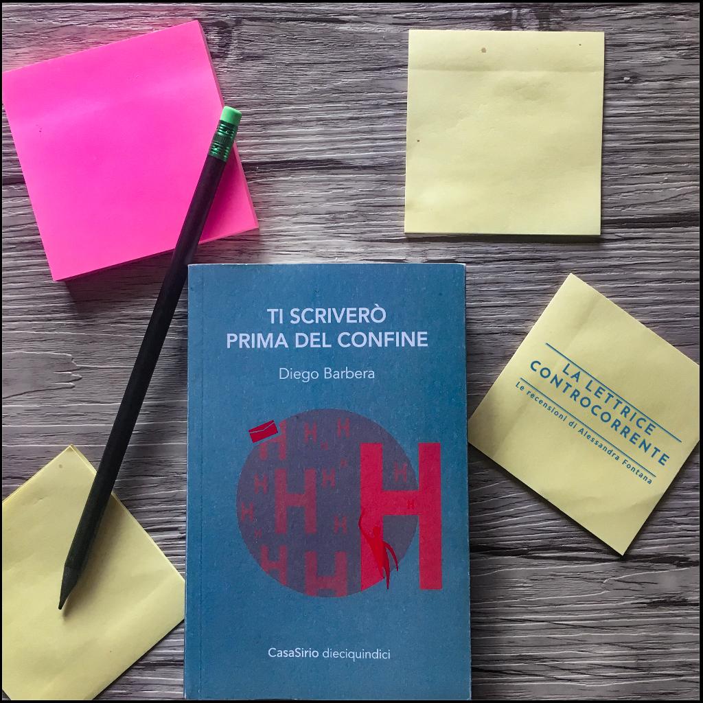 RECENSIONE: Ti scriverò prima del confine (Diego Barbera)