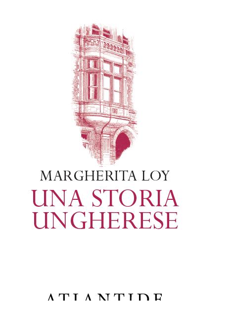 RECENSIONE: Una storia ungherese (Margherita Loy)