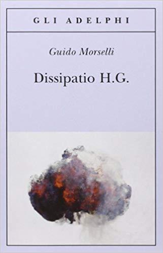 RECENSIONE: Dissipatio H.G. (Guido Morselli)