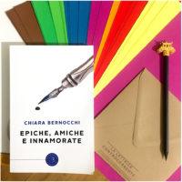 Epiche amiche e innamorate - Chiara Bernocchi - Bookabook