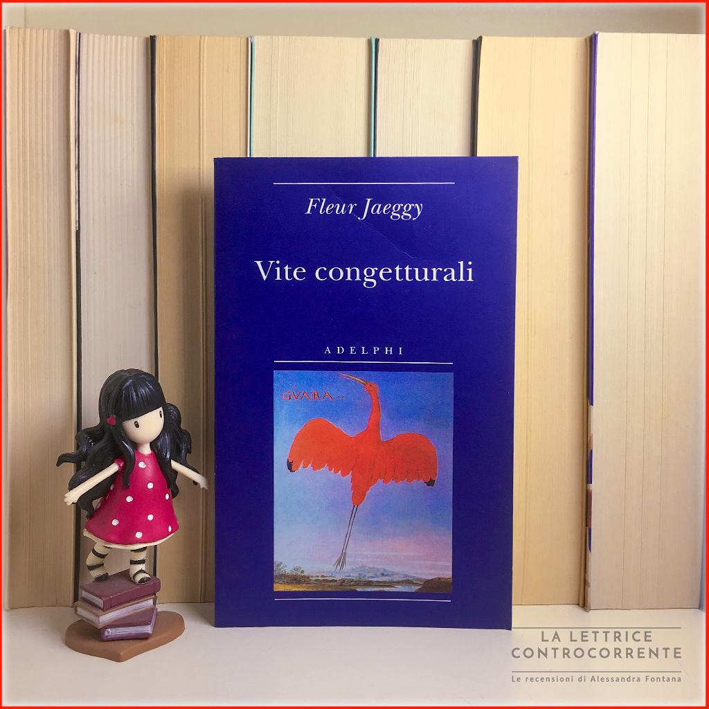 RECENSIONE: Vite congetturali (Fleur Jaeggy)