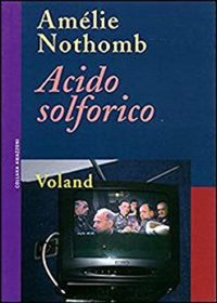 RECENSIONE: Acido solforico (Amélie Nothomb)