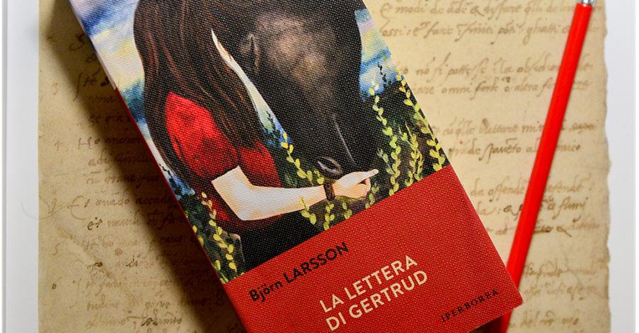La lettera di Gertrud - Björn Larsson - Iperborea