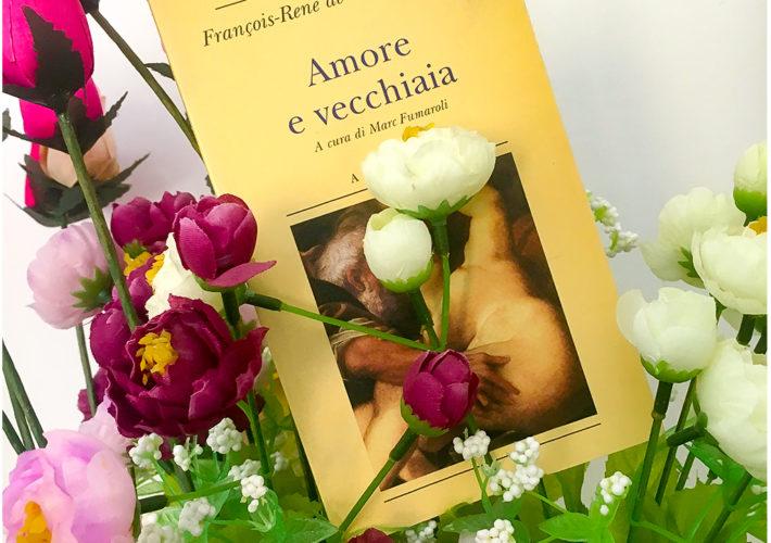 Amore e vecchiaia - François-René de Chateaubriand - Adelphi