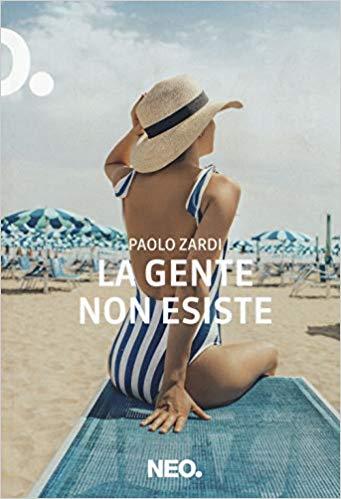 RECENSIONE: La gente non esiste (Paolo Zardi)