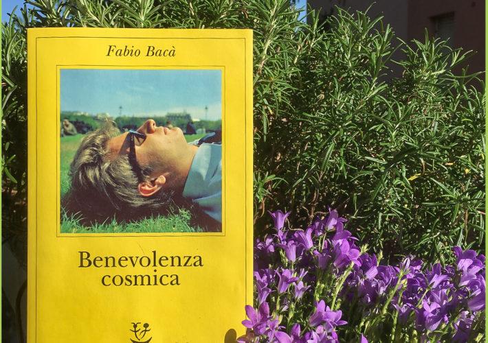 Benevolenza cosmica - Fabio Bacà - Adelphi