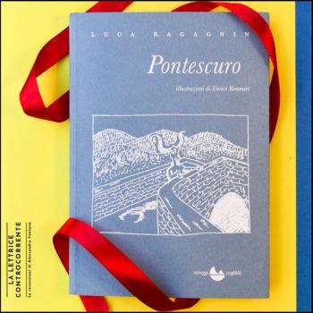 Pontescuro - Luca Ragagnin - Miraggi edizioni
