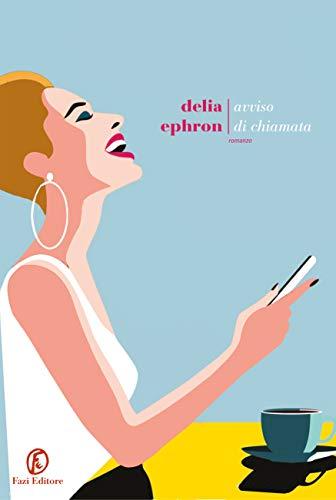 RECENSIONE: Avviso di chiamata (Delia Ephron)