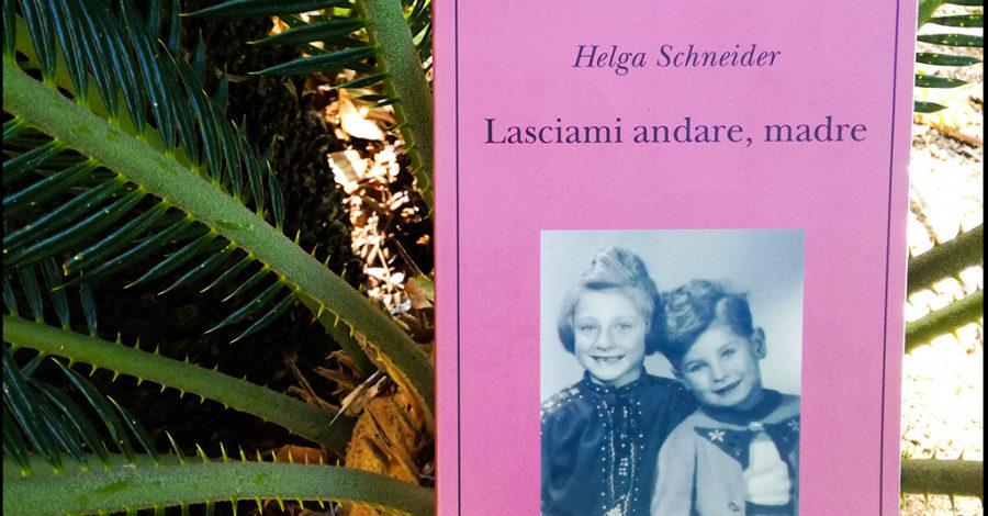 Lasciami andare madre - Helga Schneider 4