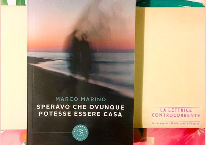 Speravo che ovunque potesse essere casa - Marco Marino - Bookabook