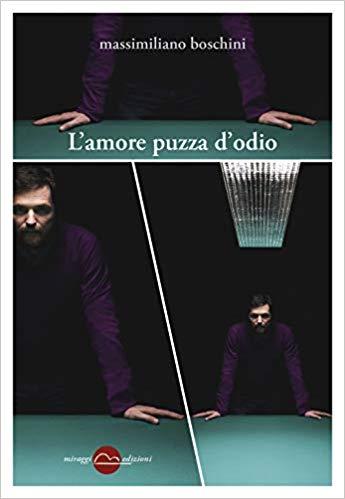 RECENSIONE: L'amore puzza d'odio (Massimiliano Boschini)