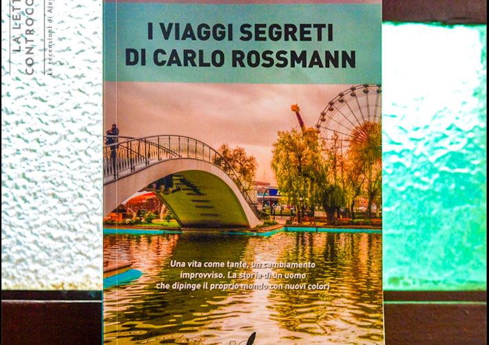I viaggi segreti di Carlo Rossmann - Elena Corti - Io Scrittore