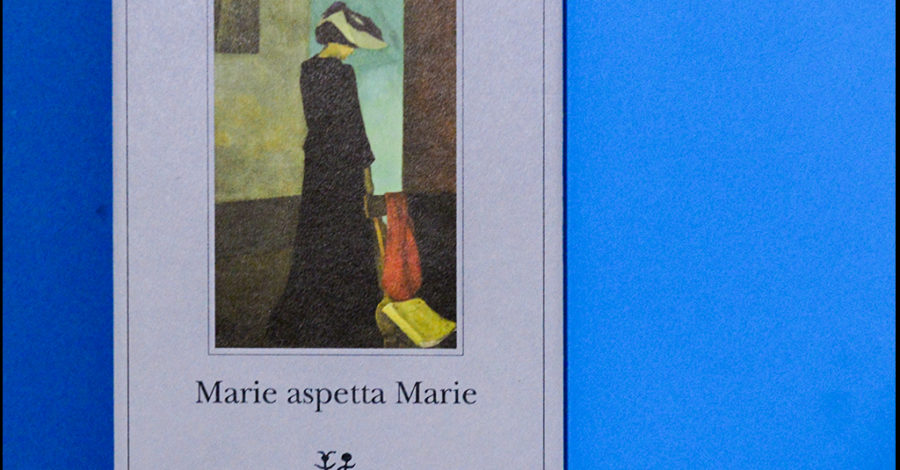 Marie aspetta Marie - Madeleine Bourdouxhe - Adelphi