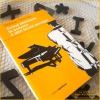 Come eliminare la polvere e altri brutti pensieri - Daniele Germani - Edizioni Spartaco