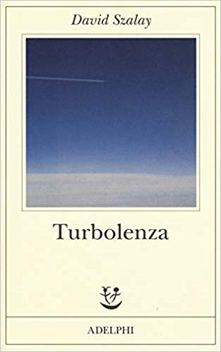 RECENSIONE: Turbolenza (David Szalay)
