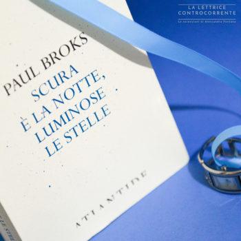 Scura è la notte luminose le stelle - Paul Broks - Atlantide edizioni