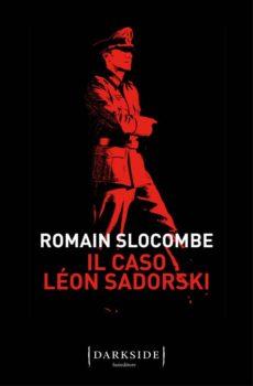 Il caso Léon Sadorski di Romain Slocombe (Fazi)
