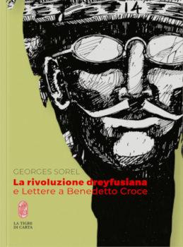 La rivoluzione dreyfusiana - Georges Sorel - La tigre di carta - Il caso Dreyfus
